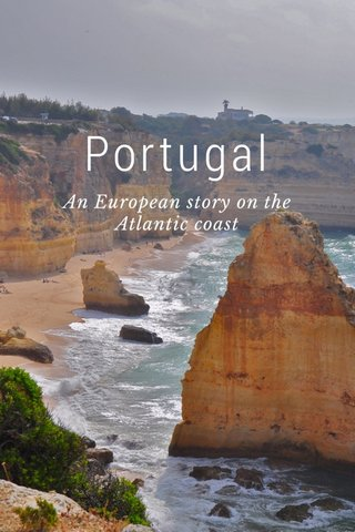 Portugal An European story on the Atlantic coast