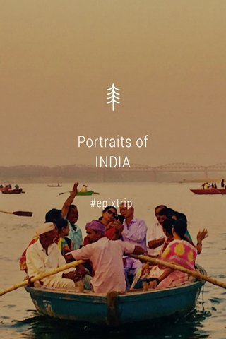 Portraits of INDIA #epixtrip