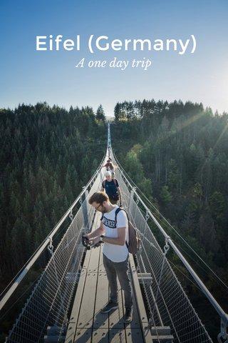 Eifel (Germany) A one day trip