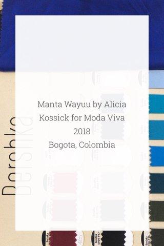 Manta Wayuu by Alicia Kossick for Moda Viva 2018 Bogota, Colombia