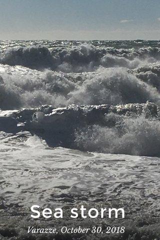 Sea storm Varazze, October 30, 2018