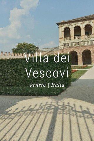 Villa dei Vescovi Veneto   Italia