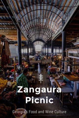 Zangaura Picnic Georgia's Food and Wine Culture