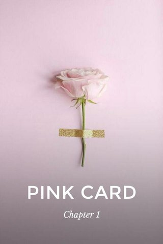 PINK CARD Chapter 1