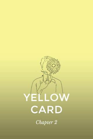 YELLOW CARD Chapter 2