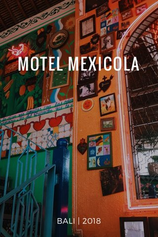 MOTEL MEXICOLA BALI | 2018