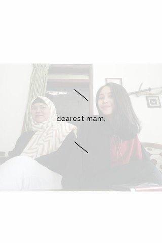 dearest mam,