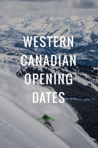 WESTERN CANADIAN OPENING DATES