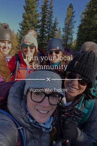 Join your local community Women Who Explore