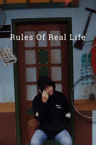 Rules Of Real Life