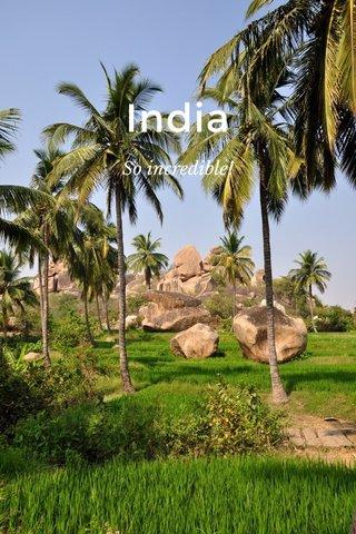 India So incredible!