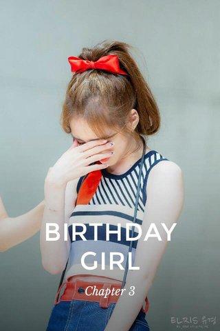 BIRTHDAY GIRL Chapter 3
