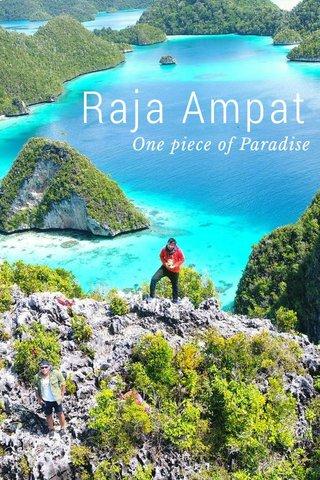 Raja Ampat One piece of Paradise
