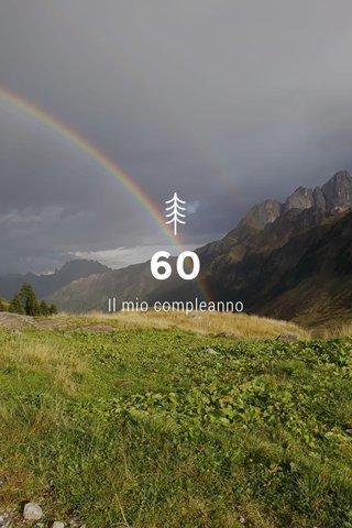 60 Il mio compleanno