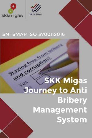 SKK Migas Journey to Anti Bribery Management System SNI SMAP ISO 37001:2016