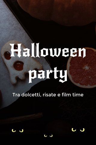 Halloween party Tra dolcetti, risate e film time