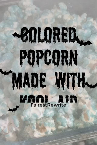 Colored popcorn made with Kool-Aid FairestRewrite