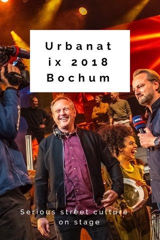 Urbanatix 2018 Bochum Serious street culture on stage