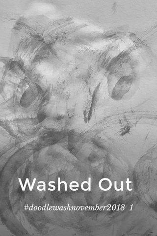 Washed Out #doodlewashnovember2018 1