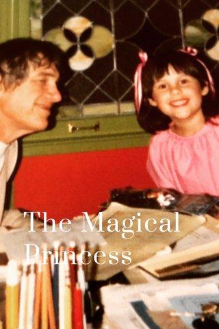 The Magical Princess