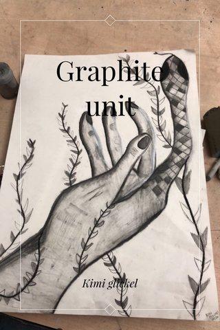 Graphite unit Kimi glickel