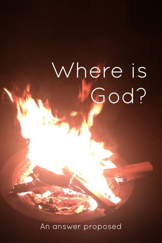 Where is God? An answer proposed