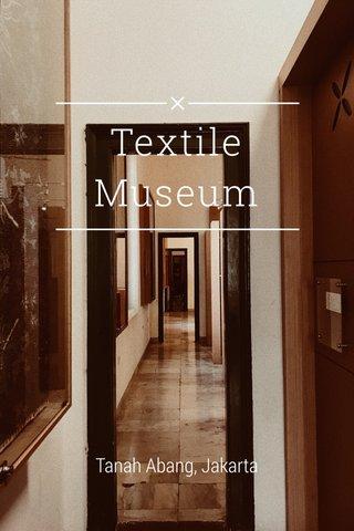 Textile Museum Tanah Abang, Jakarta