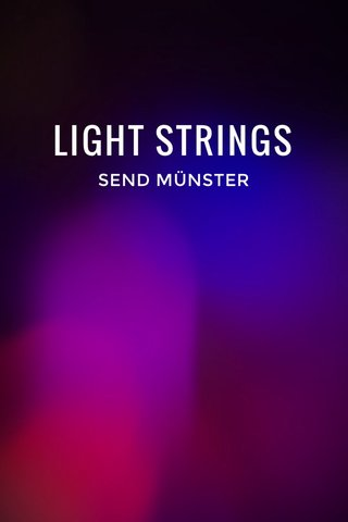 LIGHT STRINGS SEND MÜNSTER