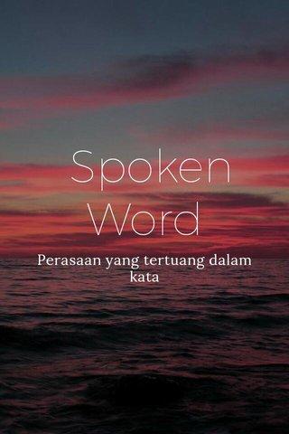 Spoken Word Perasaan yang tertuang dalam kata