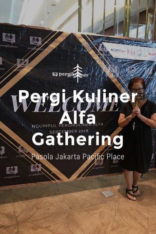 Pergi Kuliner Alfa Gathering Pasola Jakarta Pacific Place