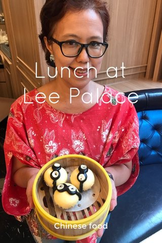 Lunch at Lee Palace Chinese food