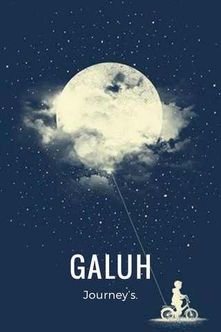 GALUH Journey's.