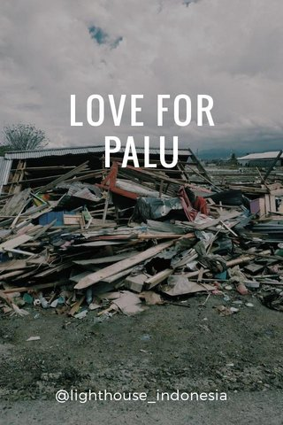 LOVE FOR PALU @lighthouse_indonesia
