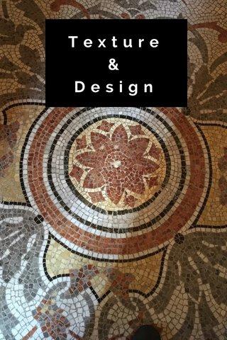Texture& Design