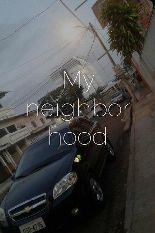 My neighborhood 🏡