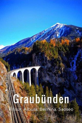 Graubünden Filisur, Albula, Bernina, Saoseo