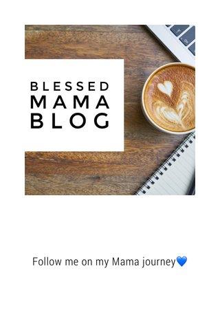 Follow me on my Mama journey💙