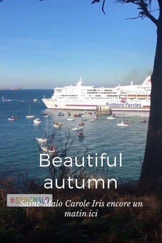 Beautiful autumn Saint-Malo Carole Iris encore un matin ici