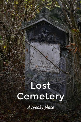 Lost Cemetery A spooky place