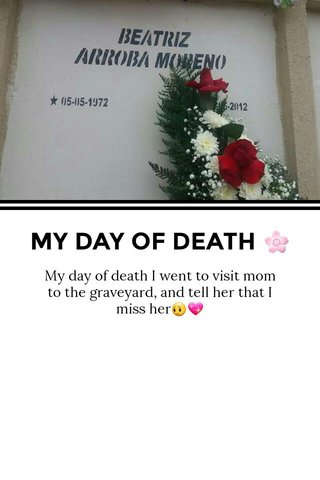 MY DAY OF DEATH 🌸