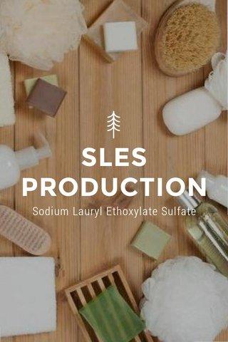 SLES PRODUCTION Sodium Lauryl Ethoxylate Sulfate