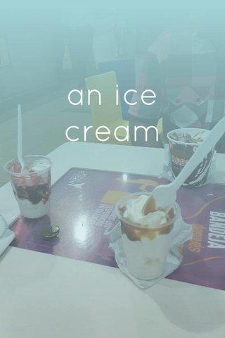an ice cream