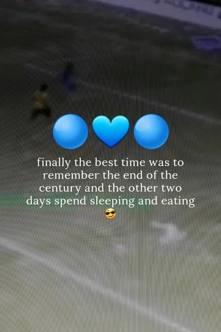 ⭕💙⭕ finally the best time was to remember the end of the century and the other two days spend sleeping and eating 😎