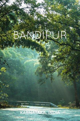 BANDIPUR KARNATAKA, INDIA
