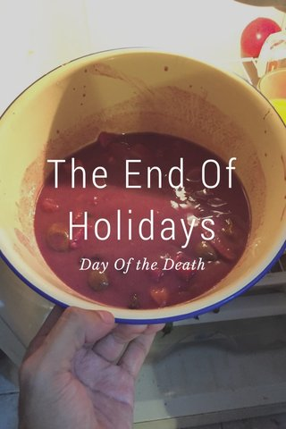 The End Of Holidays Day Of the Death