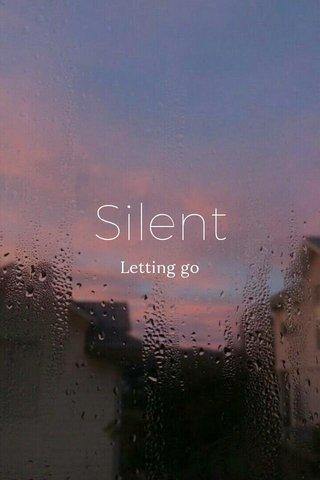 Silent Letting go
