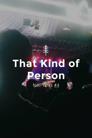 That Kind of Person Niki-Talks #4