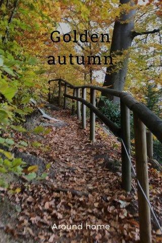 Golden autumn Around home