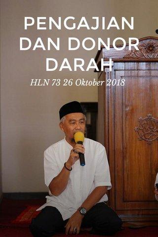 PENGAJIAN DAN DONOR DARAH HLN 73 26 Oktober 2018