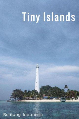 Tiny Islands Belitung, Indonesia